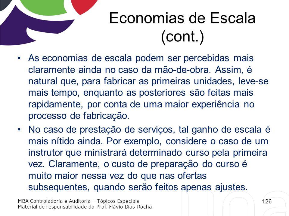 Economias de Escala (cont.) As economias de escala podem ser percebidas mais claramente ainda no caso da mão-de-obra. Assim, é natural que, para fabri