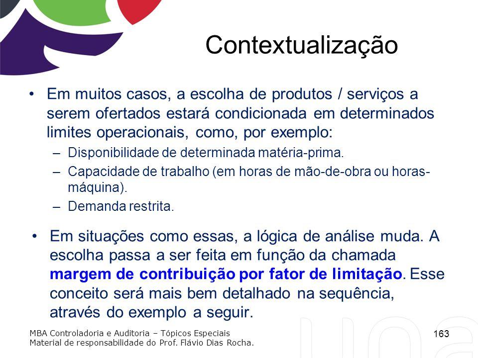 Contextualização Em muitos casos, a escolha de produtos / serviços a serem ofertados estará condicionada em determinados limites operacionais, como, p