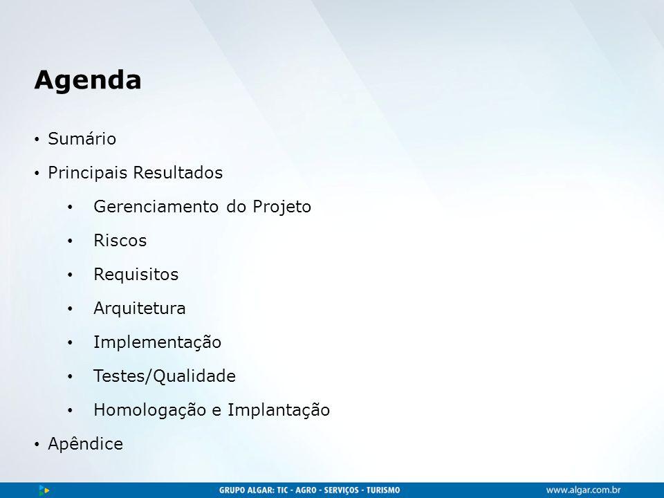 Área, dia/mês/ano Agenda Sumário Principais Resultados Gerenciamento do Projeto Riscos Requisitos Arquitetura Implementação Testes/Qualidade Homologação e Implantação Apêndice