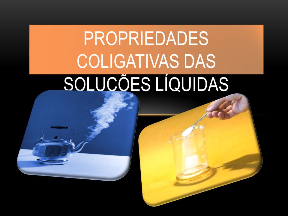 São chamadas de Propriedades Coligativas das soluções aquelas que se relacionam diretamente com o número de partículas de soluto que se encontram dispersas (dissolvidas) em um determinado solvente.