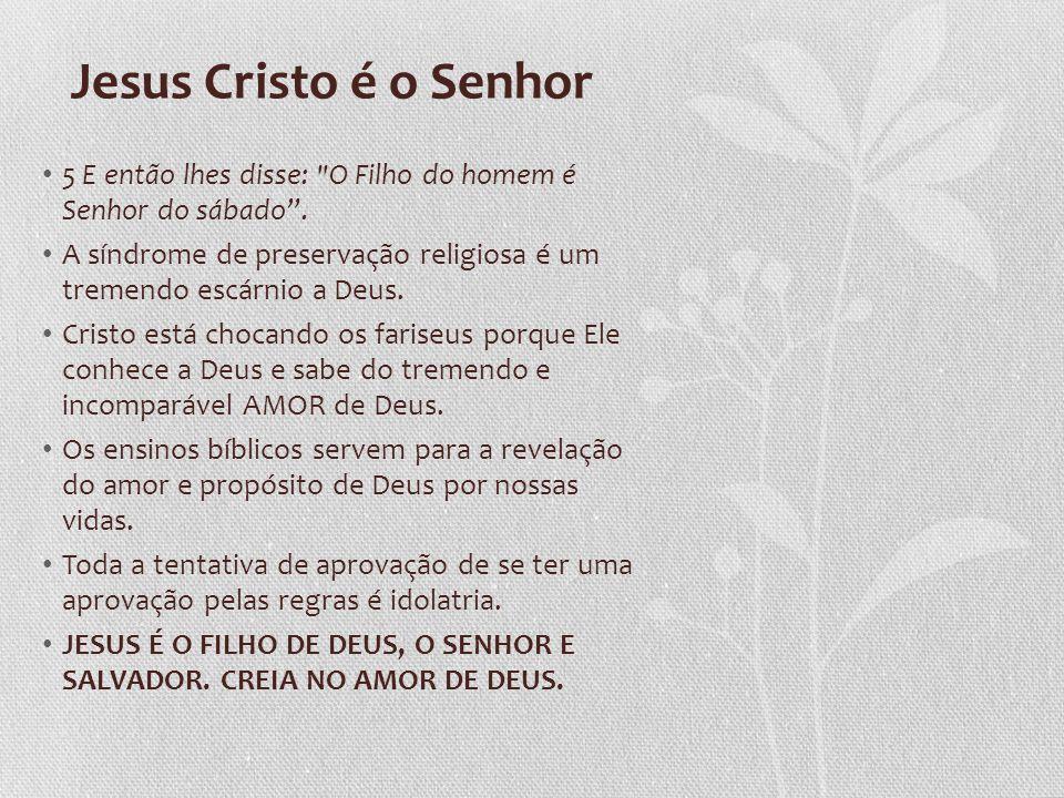 Jesus é a cura 9 Jesus lhes disse: Eu lhes pergunto: o que é permitido fazer no sábado: o bem ou o mal, salvar a vida ou destruí-la.