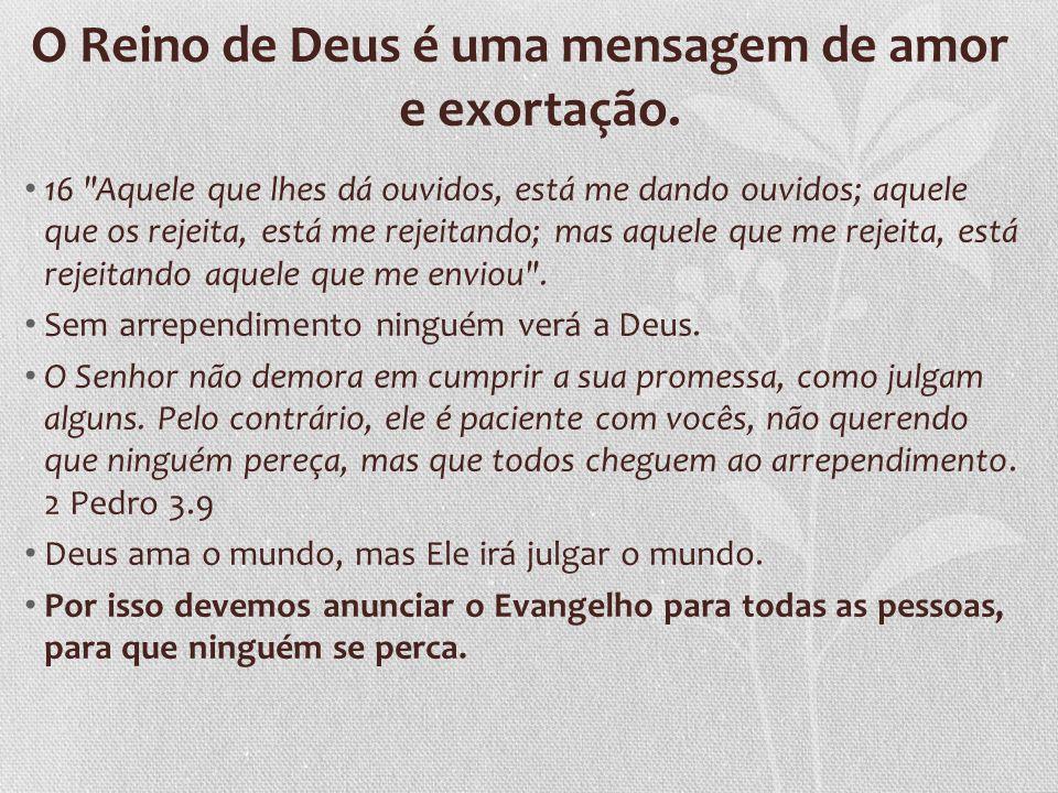 O Reino de Deus é viver uma vida de fé, coragem e determinação.