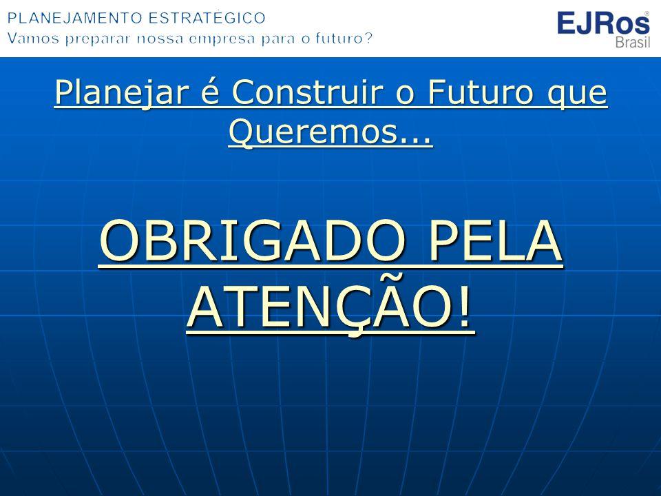 Planejar é Construir o Futuro que Queremos...Planejar é Construir o Futuro que Queremos...