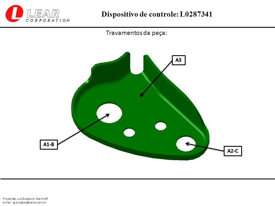 Projetista: Luiz Gustavo S. Steinhoff e-mail: lg.projetos@yahoo.com.br Dispositivo de controle: L0287341 Travamentos da peça: