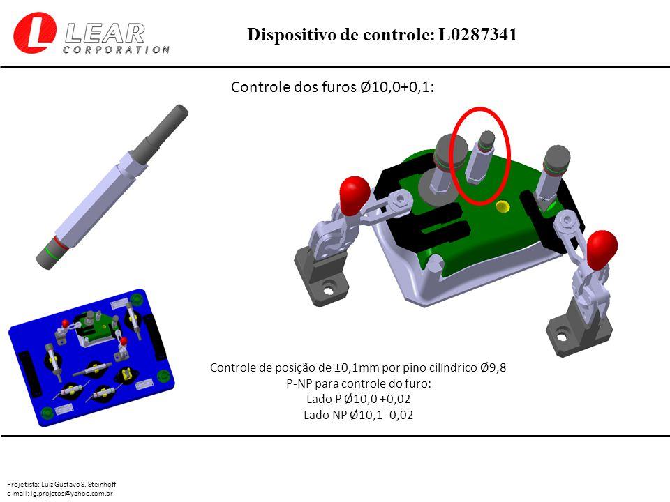 Projetista: Luiz Gustavo S. Steinhoff e-mail: lg.projetos@yahoo.com.br Dispositivo de controle: L0287341 Controle dos furos Ø10,0+0,1: Controle de pos