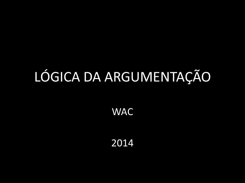 LÓGICA DA ARGUMENTAÇÃO WAC 2014