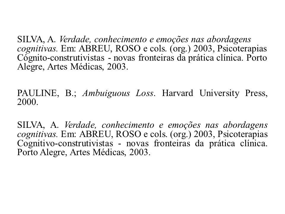 SILVA, A.Verdade, conhecimento e emoções nas abordagens cognitivas.