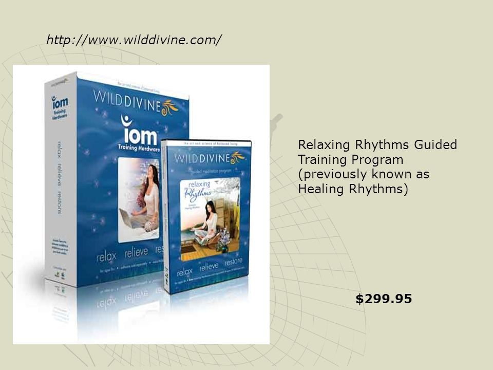Relaxing Rhythms Guided Training Program (previously known as Healing Rhythms) $299.95 http://www.wilddivine.com/
