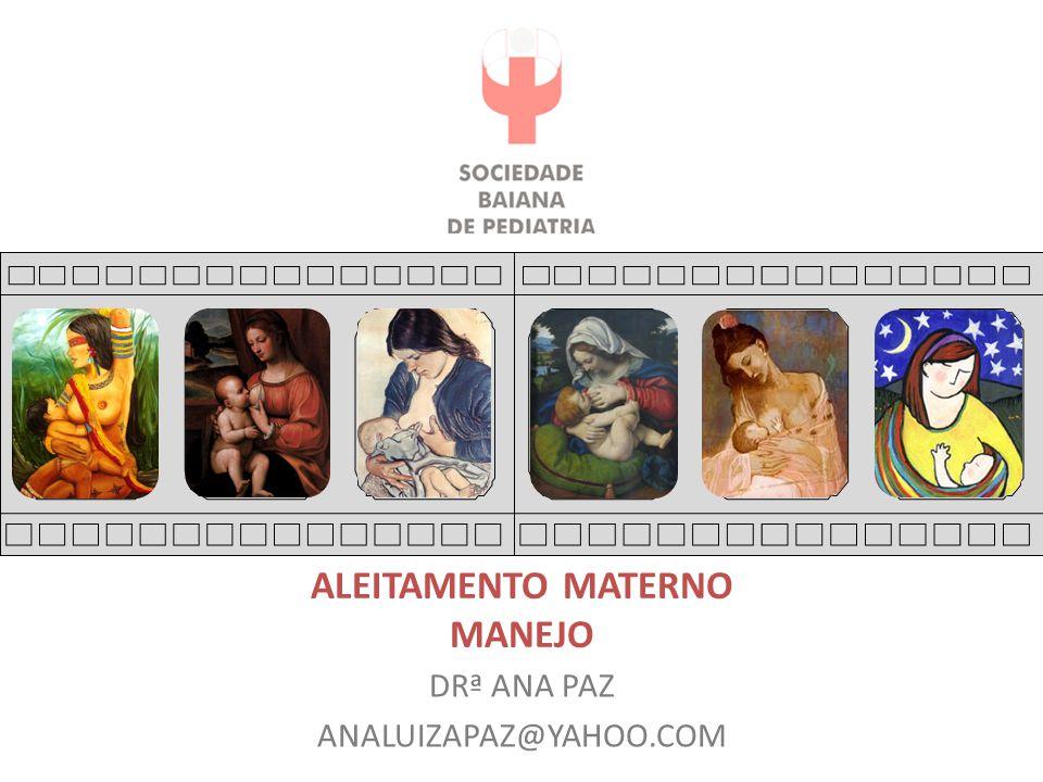 ALEITAMENTO MATERNO MANEJO DRª ANA PAZ ANALUIZAPAZ@YAHOO.COM