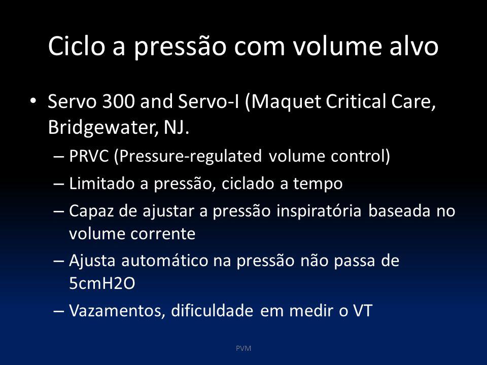Ciclo a pressão com volume alvo Servo 300 and Servo-I (Maquet Critical Care, Bridgewater, NJ. – PRVC (Pressure-regulated volume control) – Limitado a