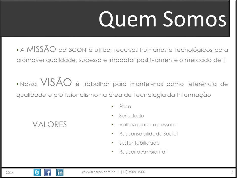www.trescon.com.br | (11) 3509 1900 2014 4 A 3CON está entre as 32 maiores empresas de Outsourcing e Serviços de Desenvolvimento de Software por Demanda do Brasil