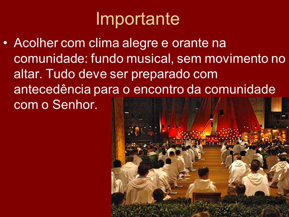 Importante Acolher com clima alegre e orante na comunidade: fundo musical, sem movimento no altar. Tudo deve ser preparado com antecedência para o enc