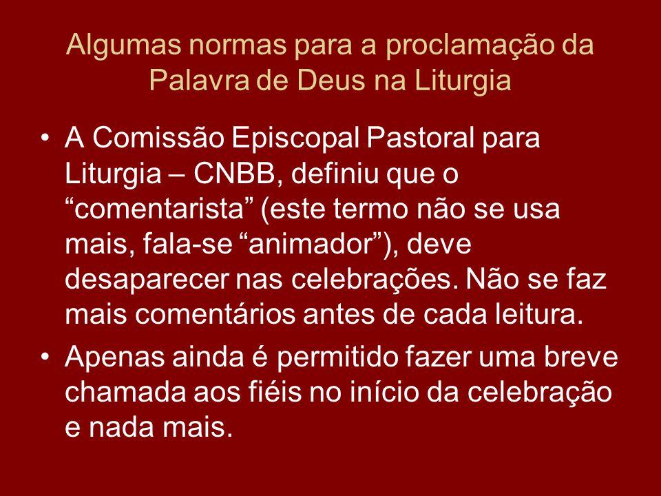 """Algumas normas para a proclamação da Palavra de Deus na Liturgia A Comissão Episcopal Pastoral para Liturgia – CNBB, definiu que o """"comentarista"""" (est"""