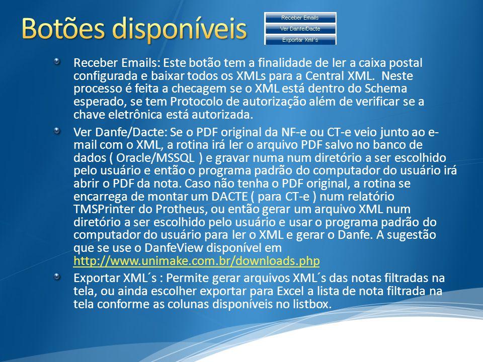 Receber Emails: Este botão tem a finalidade de ler a caixa postal configurada e baixar todos os XMLs para a Central XML. Neste processo é feita a chec