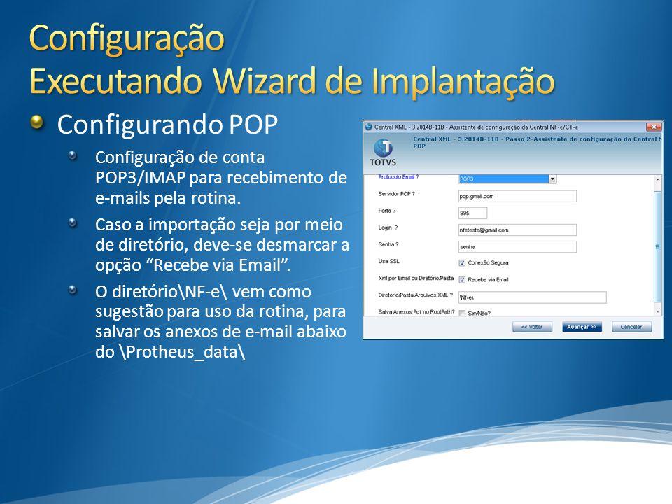 Configurando POP Configuração de conta POP3/IMAP para recebimento de e-mails pela rotina. Caso a importação seja por meio de diretório, deve-se desmar