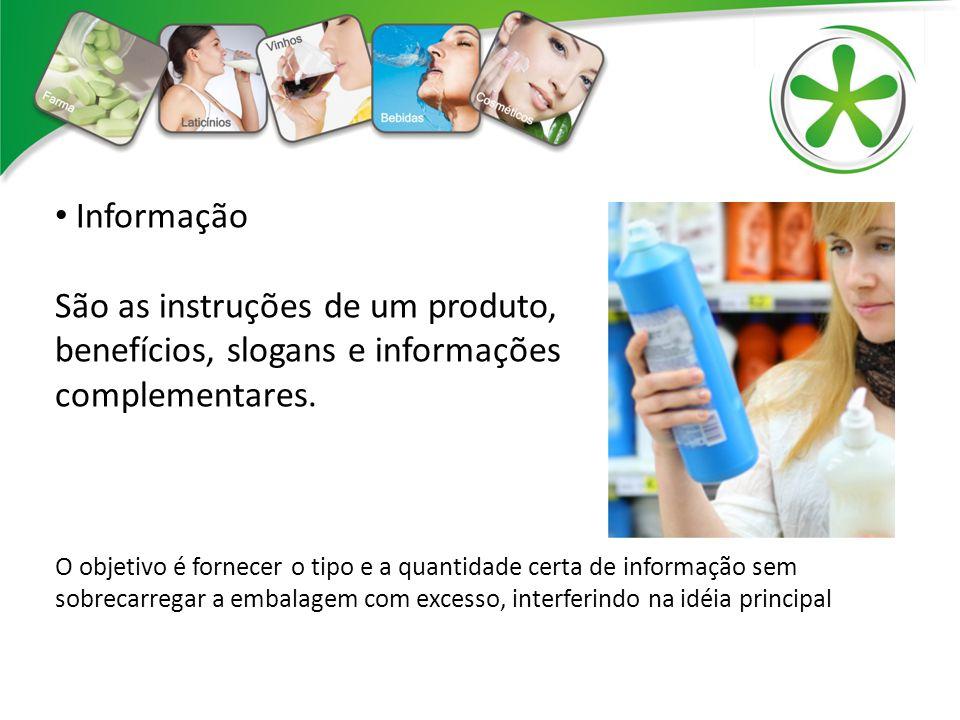 Informação São as instruções de um produto, benefícios, slogans e informações complementares. O objetivo é fornecer o tipo e a quantidade certa de inf