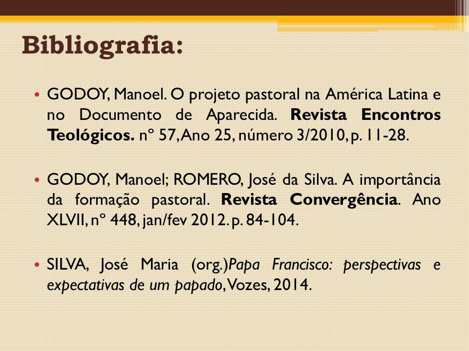 Bibliografia: GODOY, Manoel. O projeto pastoral na América Latina e no Documento de Aparecida.