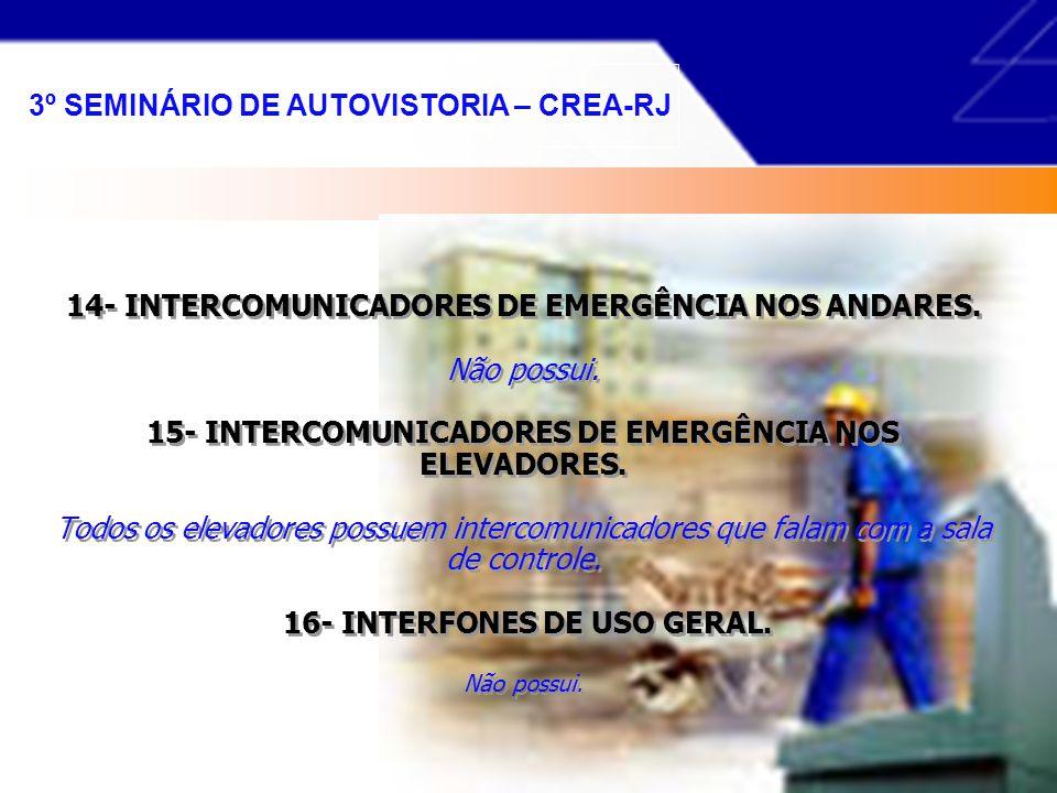 RISCO ÁREA MÁXIMA A SER PROTEGIDA POR UNIDADE EXTINTORA DISTÂNCIA MÁXIMA PARA O ALCANCE DO OPERADOR Pequeno250m² 20m (vinte metros) Médio150m² 15m (qu