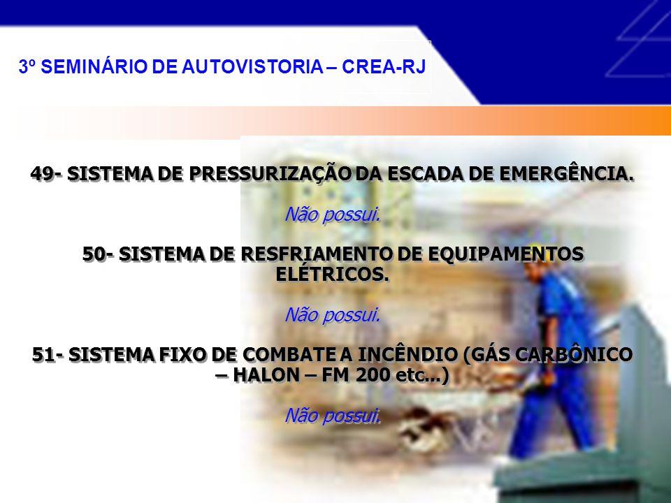 46- SISTEMA DE CHAMADA DOS ELEVADORES AO TÉRREO. Existe um moderno sistema de controle de fluxo dos elevadores que permite a chamada dos elevadores ao