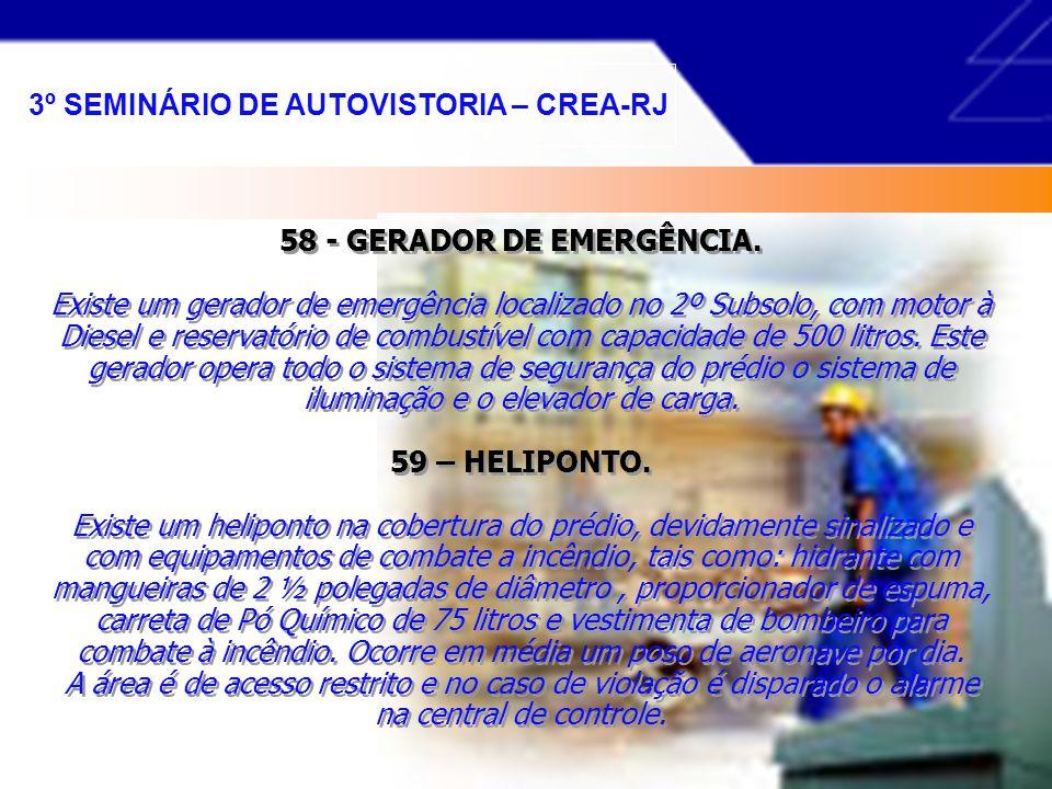 55- RESERVAÓRIO DE AGUA POTÁVEL E DE INCÊNDIO. Existe com capacidade de 240.000 litros de água potável e 240.000 litros de reserva técnica para uso em
