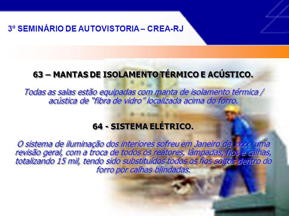 60 - SISTEMA DE CIRCUITO FECHADO DE TELEVISÃO. Existe um sistema de CFTV, localizado no pavimento térreo inferior com 7 monitores multiplexados. 61 -