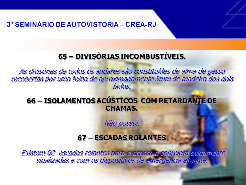 """63 – MANTAS DE ISOLAMENTO TÉRMICO E ACÚSTICO. Todas as salas estão equipadas com manta de isolamento térmica / acústica de """"fibra de vidro"""" localizada"""