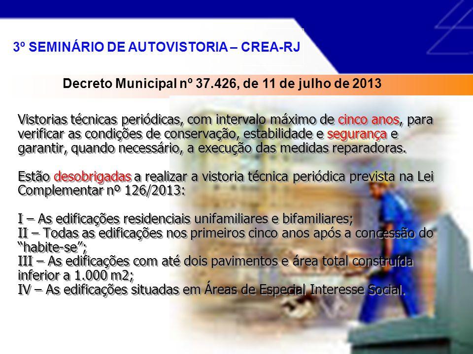 Vistorias técnicas periódicas, com intervalo máximo de cinco anos, nas edificações existentes no Município do Rio de Janeiro, para verificar as suas c