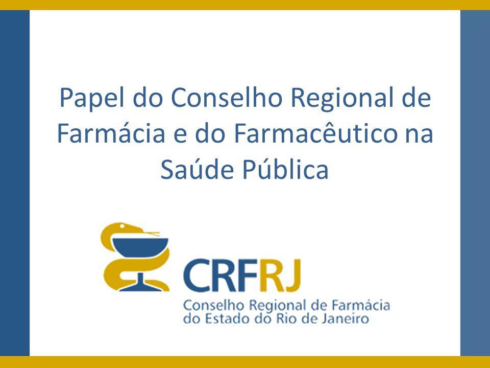 Papel do Conselho Regional de Farmácia e do Farmacêutico na Saúde Pública