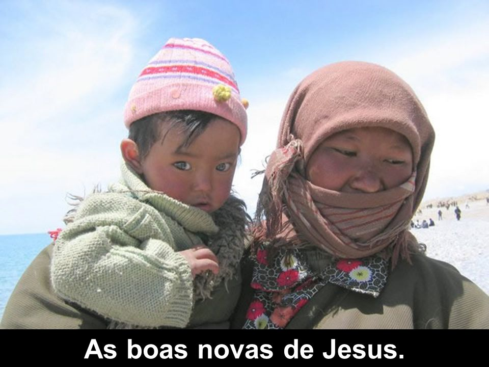 As boas novas de Jesus.