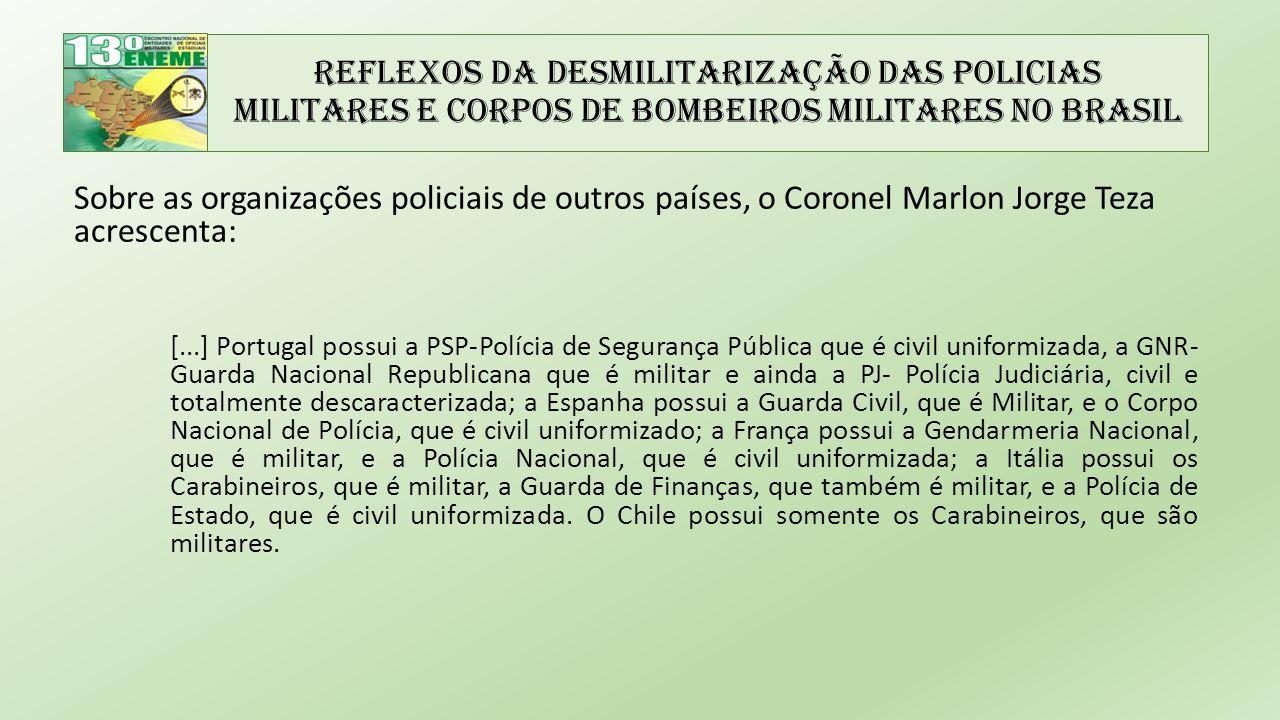 Reflexos da Desmilitarização das Policias Militares e Corpos de Bombeiros Militares no Brasil Sobre as organizações policiais de outros países, o Coro