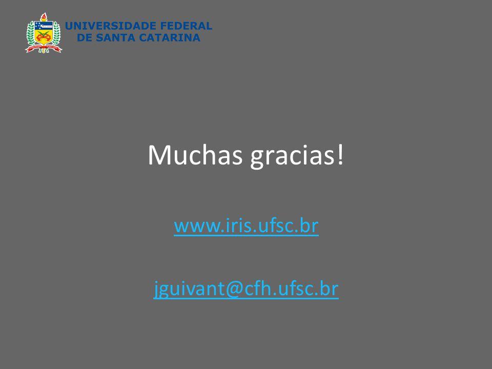 Muchas gracias! www.iris.ufsc.br jguivant@cfh.ufsc.br