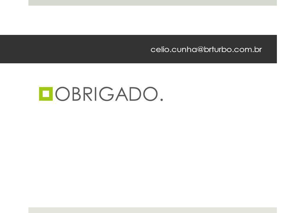 celio.cunha@brturbo.com.br  OBRIGADO.