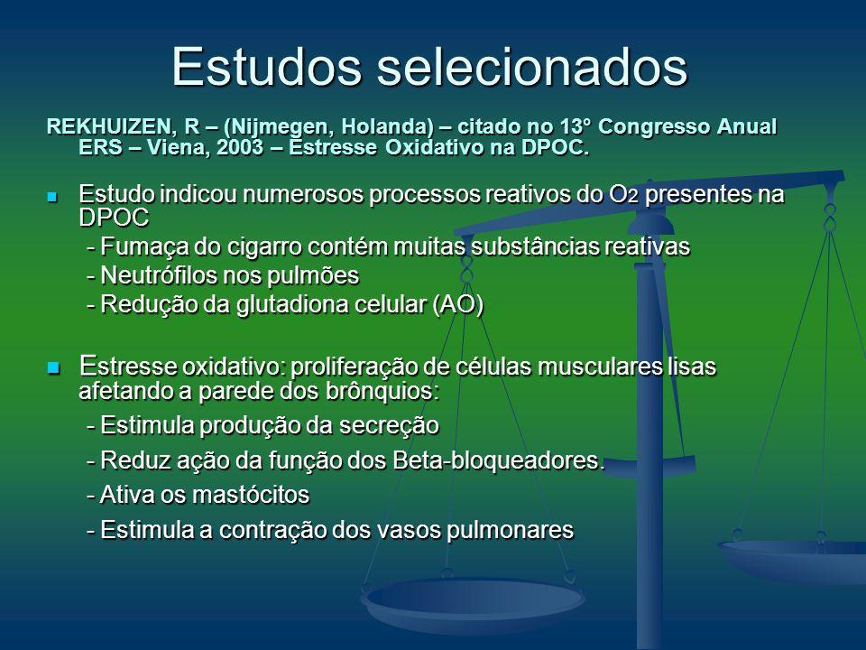 REKHUIZEN, R – (Nijmegen, Holanda) – citado no 13° Congresso Anual ERS – Viena, 2003 – Estresse Oxidativo na DPOC. Estudo indicou numerosos processos