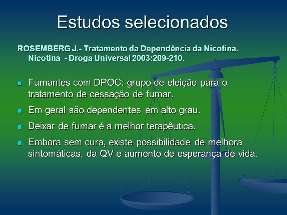 ROSEMBERG J.- Tratamento da Dependência da Nicotina. Nicotina - Droga Universal 2003:209-210. Fumantes com DPOC: grupo de eleição para o tratamento de