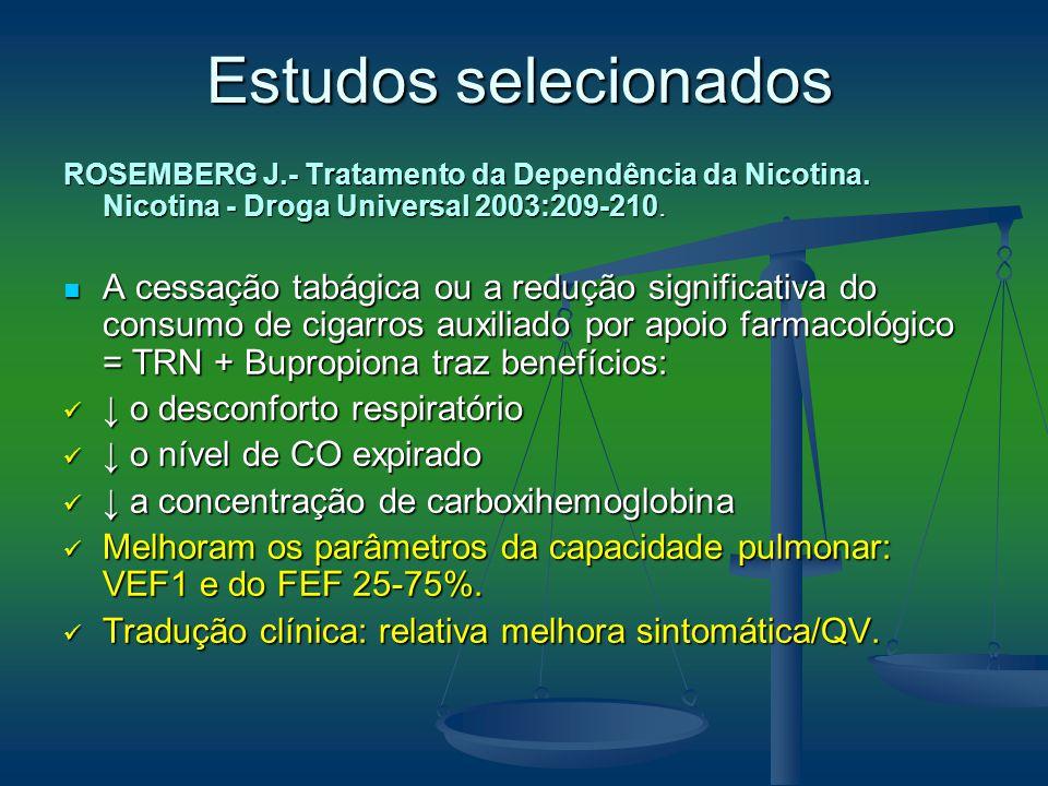ROSEMBERG J.- Tratamento da Dependência da Nicotina. Nicotina - Droga Universal 2003:209-210. A cessação tabágica ou a redução significativa do consum
