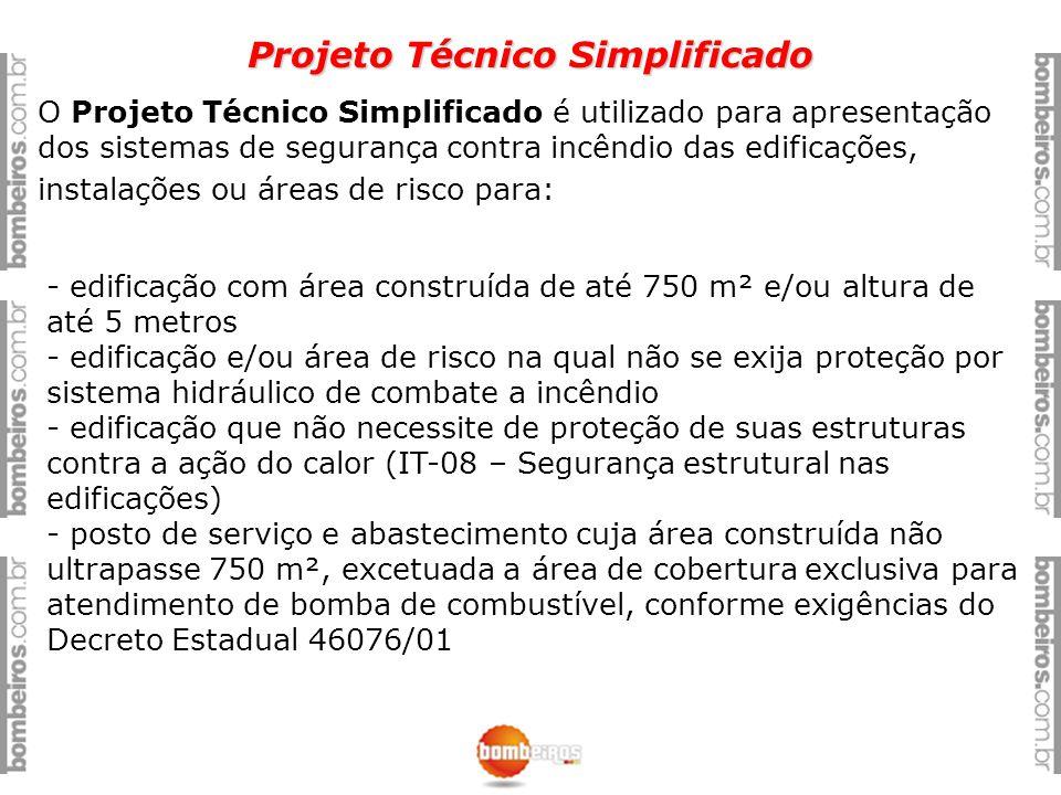 Projeto Técnico Simplificado O Projeto Técnico Simplificado é utilizado para apresentação dos sistemas de segurança contra incêndio das edificações, i