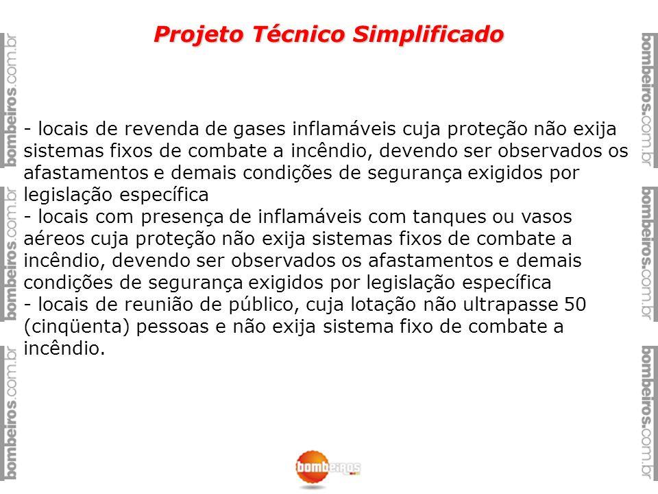 Projeto Técnico Simplificado - locais de revenda de gases inflamáveis cuja proteção não exija sistemas fixos de combate a incêndio, devendo ser observ