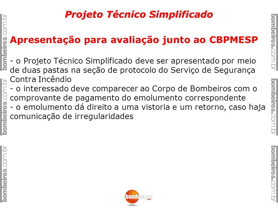 Projeto Técnico Simplificado Apresentação para avaliação junto ao CBPMESP - o Projeto Técnico Simplificado deve ser apresentado por meio de duas pasta