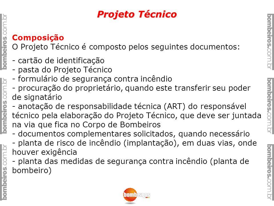 Projeto Técnico Composição O Projeto Técnico é composto pelos seguintes documentos: - cartão de identificação - pasta do Projeto Técnico - formulário