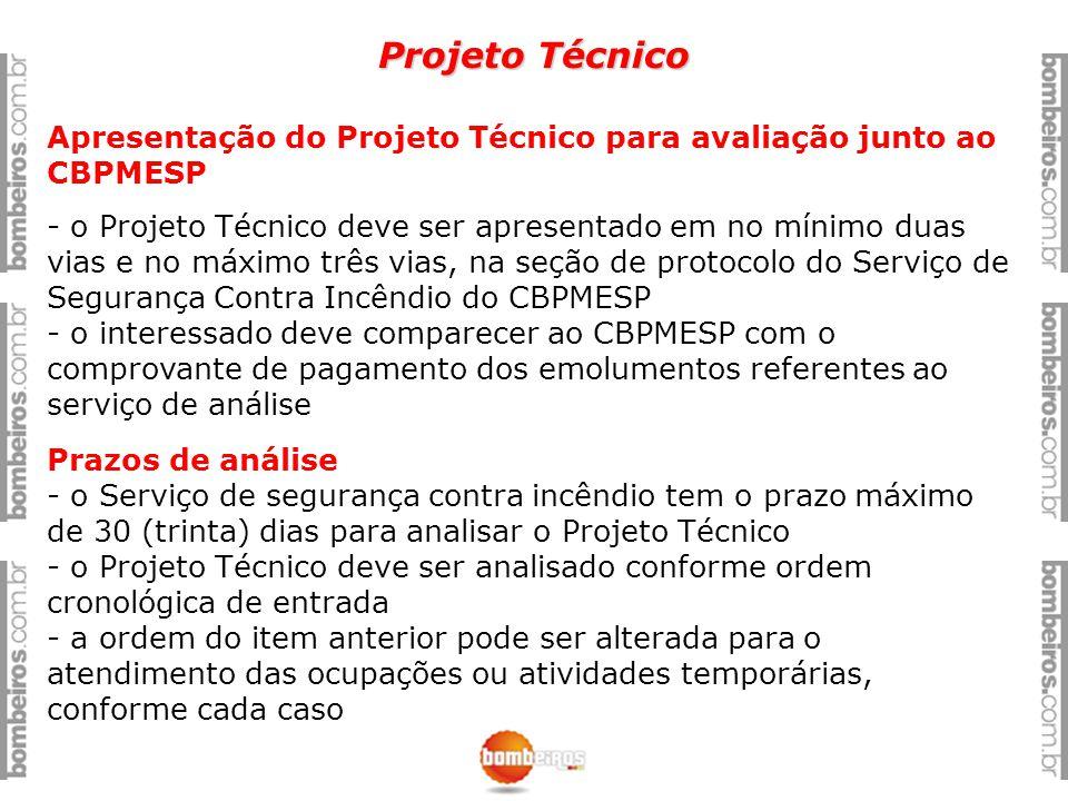 Projeto Técnico Apresentação do Projeto Técnico para avaliação junto ao CBPMESP - o Projeto Técnico deve ser apresentado em no mínimo duas vias e no m