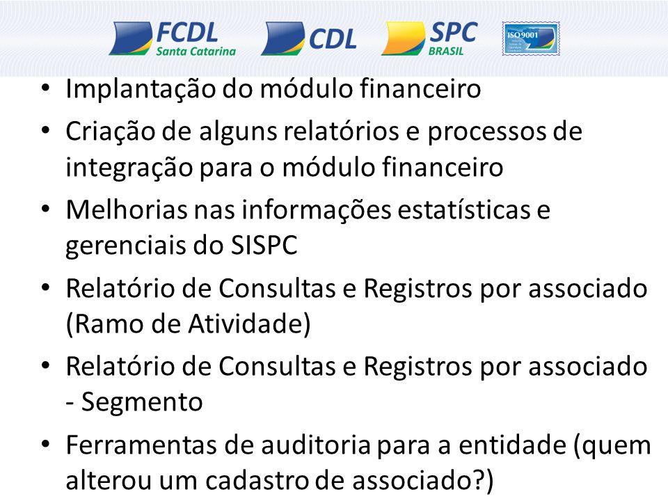 Implantação do módulo financeiro Criação de alguns relatórios e processos de integração para o módulo financeiro Melhorias nas informações estatística