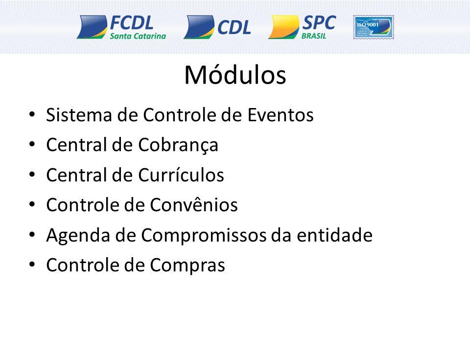 Sistema de Controle de Eventos Central de Cobrança Central de Currículos Controle de Convênios Agenda de Compromissos da entidade Controle de Compras
