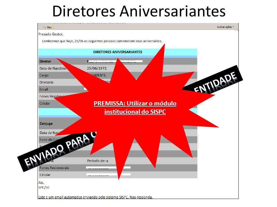 Diretores Aniversariantes PREMISSA: Utilizar o módulo institucional do SISPC