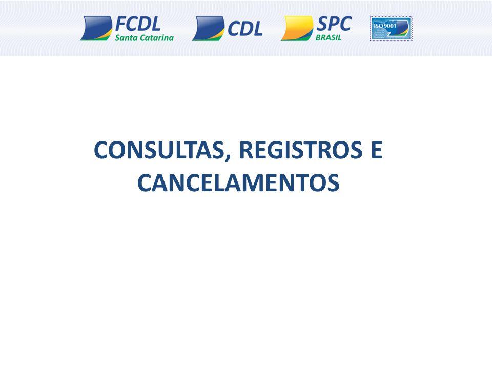 CONSULTAS, REGISTROS E CANCELAMENTOS