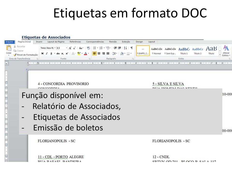 Etiquetas em formato DOC Função disponível em: - Relatório de Associados, -Etiquetas de Associados -Emissão de boletos