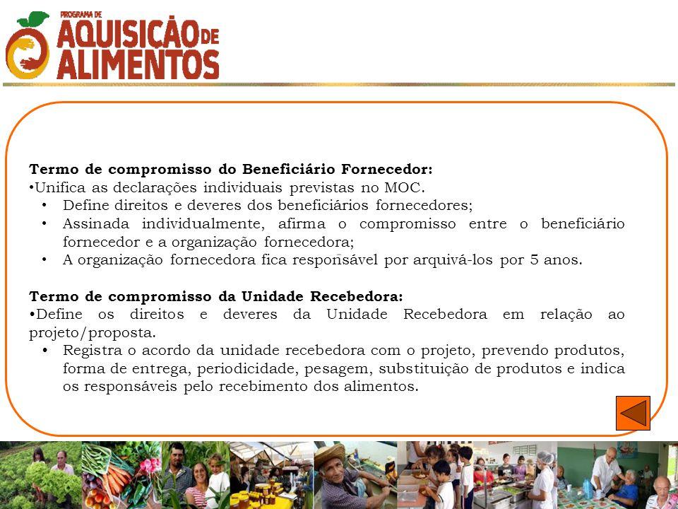 Termo de compromisso do Beneficiário Fornecedor: Unifica as declarações individuais previstas no MOC. Define direitos e deveres dos beneficiários forn