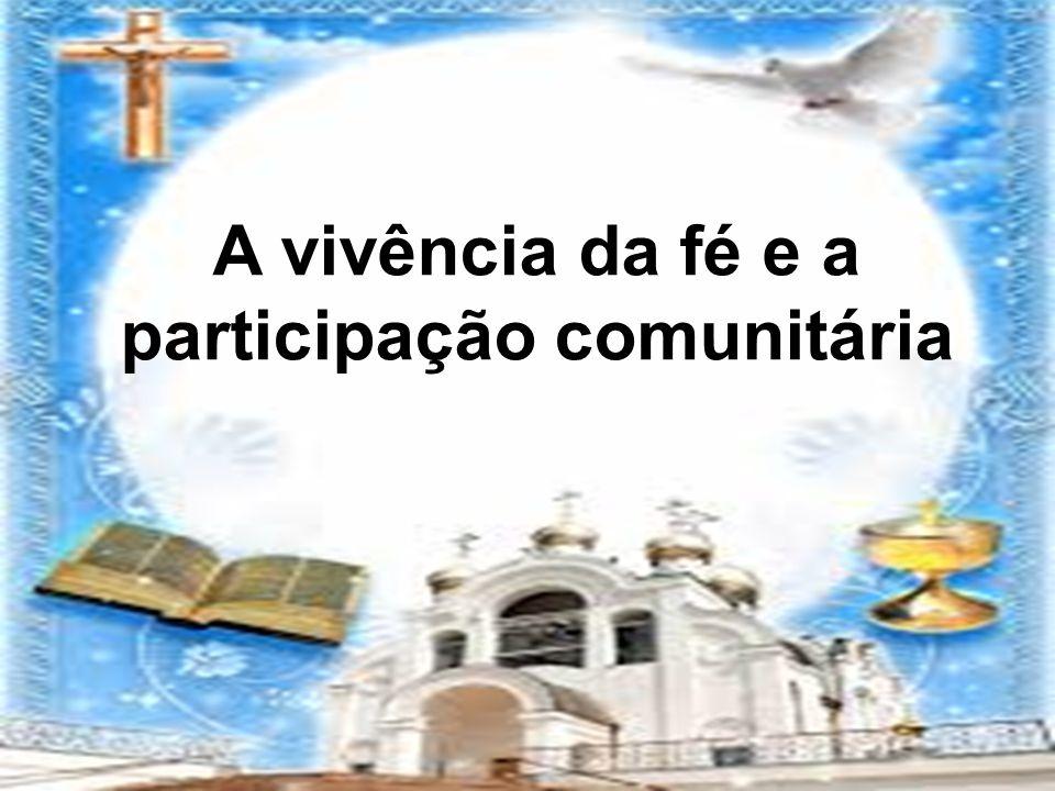 A vivência da fé e a participação comunitária