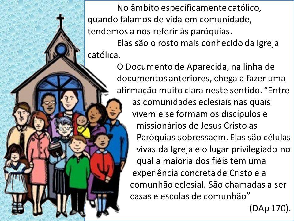 No âmbito especificamente católico, quando falamos de vida em comunidade, tendemos a nos referir às paróquias. Elas são o rosto mais conhecido da Igre