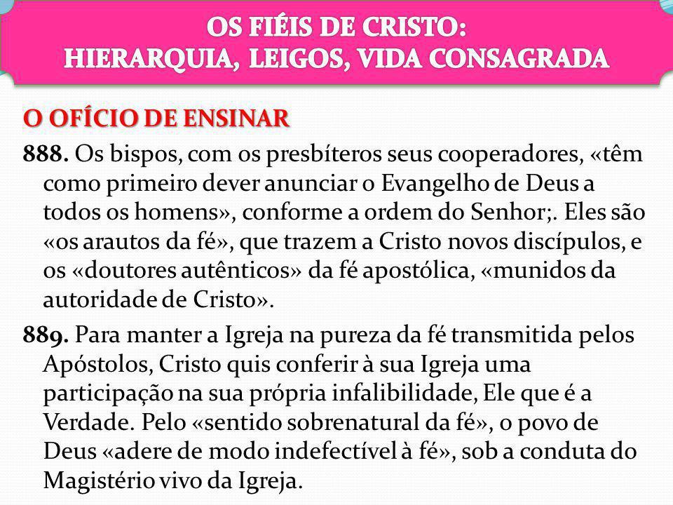 O OFÍCIO DE ENSINAR 888. Os bispos, com os presbíteros seus cooperadores, «têm como primeiro dever anunciar o Evangelho de Deus a todos os homens», co