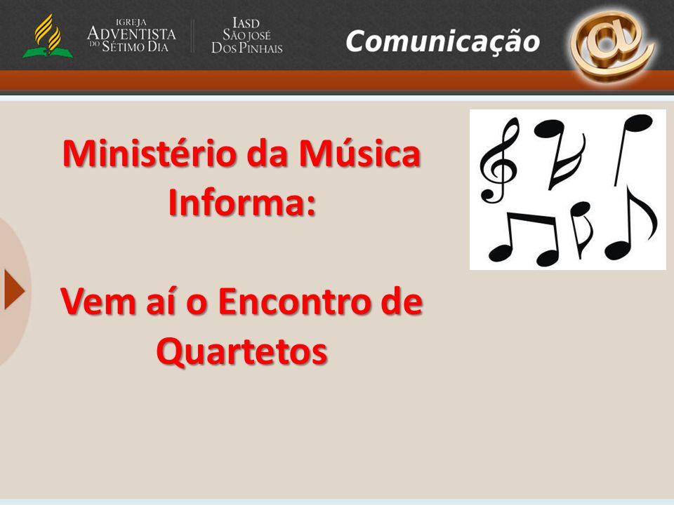 Ministério da Música Informa: Vem aí o Encontro de Quartetos